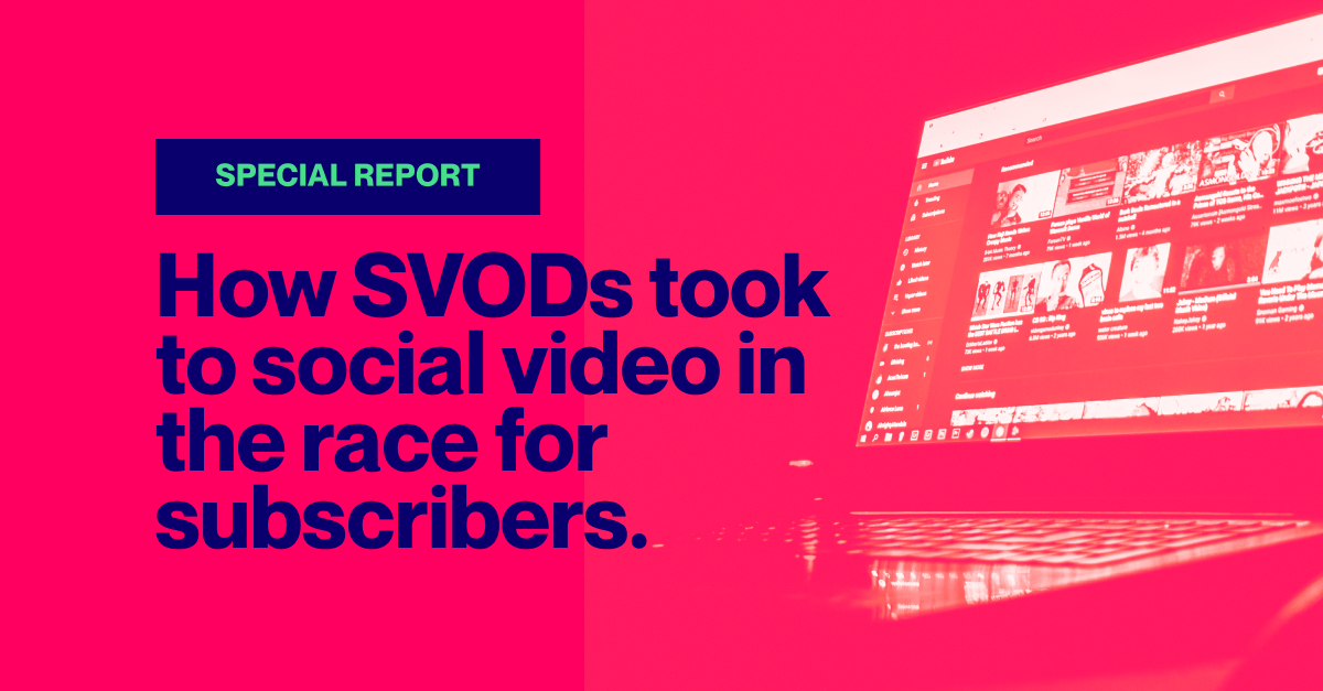 How SVODs took to Social Video in the race for subscribers