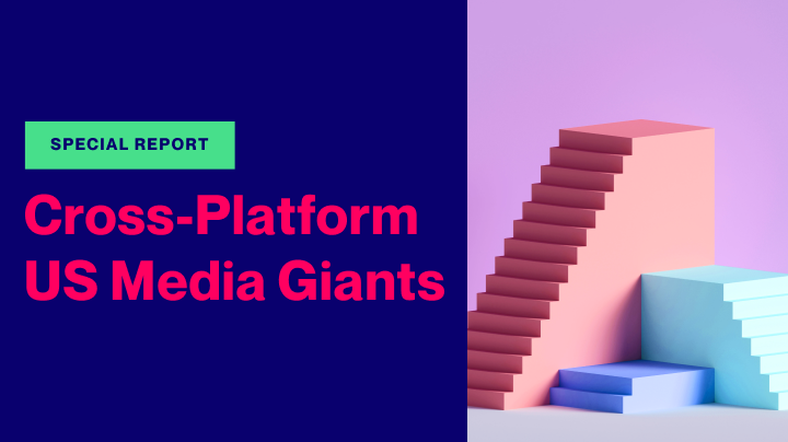 Top 10 Cross-Platform US Media Giants