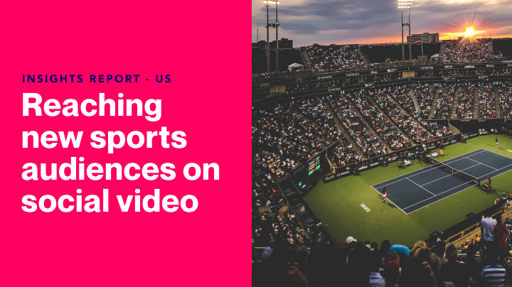 Insights Report US: Reaching New Sports Audiences on Social Video